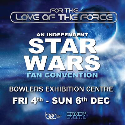 For the Love of the Force - An Independent Star Wars Fan Convention