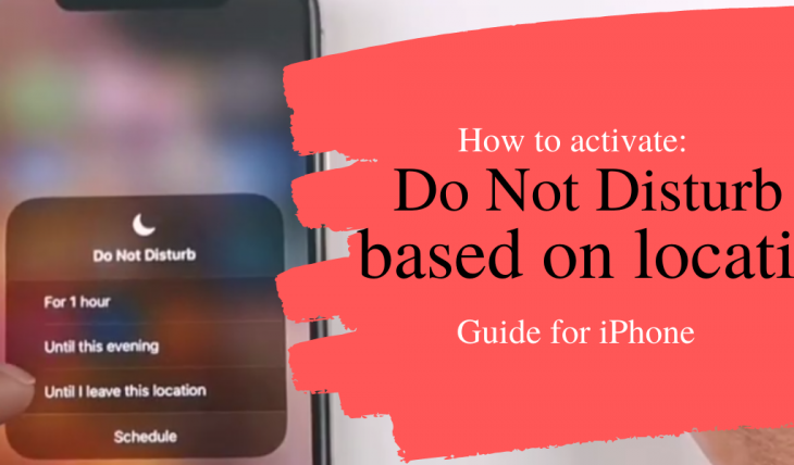 How to activate Do Not Disturb based on location on iPhone