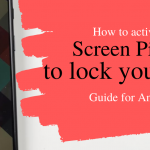 how to activate screen pinning-secure-your-phone