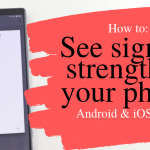 how to see signal strength on android and iphone