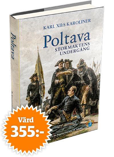 Poltava - Karl XII:s karoliner och stormaktens undergång