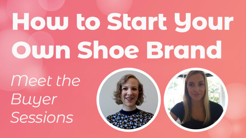 How to Start You Own Shoe Brand
