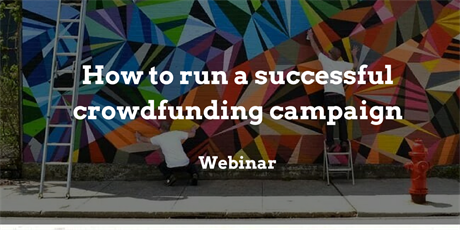 How to run a successful crowdfunding campaign - 18 January