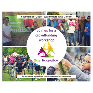 Our Hounslow - how to successfully crowdfund your project