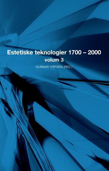 Estetiske teknologier 1700 2000 vol 3