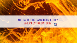 Are Radiators Dangerous If They Aren't LST?
