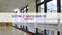 Selecting LST Radiator Guards For Hospitals