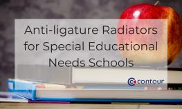 Anti-Ligature Radiators For Special Educational Needs Schools