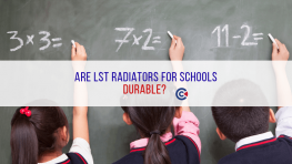 Are LST Radiators For Schools Durable?