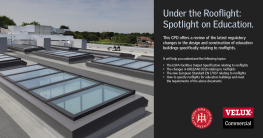 New VELUX Commercial CPD - Under the Rooflight: Spotlight on Education
