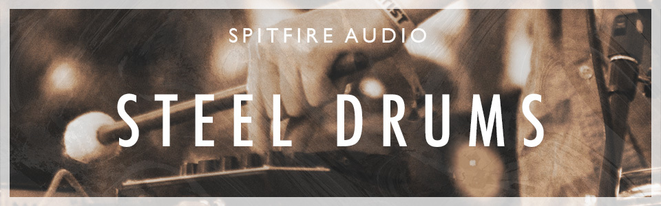 Spitfire Audio presents Steel Drums