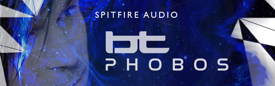 Spitfire Audio presents BT Phobos