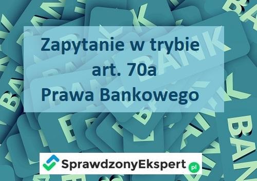 Zapytanie w trybie art. 70a Prawa Bankowego