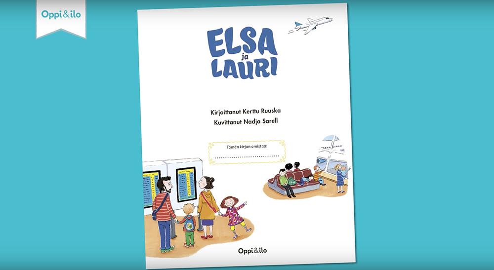 Kirjailija Kerttu Ruuska ja kuvittaja Nadja Sarell kertovat Oppi&ilo-sarjan Elsa ja Lauri -kirjojen synnystä.