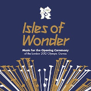 Isles of Wonder: Music for the Opening Ceremony of the London 2012 Olympic Games - Various Artists