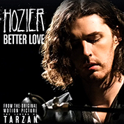 Better Love - end title to Tarzan - Hozier