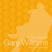 In the Lounge with Gary Williams and his musicians - Gary Williams