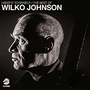 I Keep It To Myself - The Best Of Wilko Johnson - Wilko Johnson