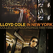 In New York: Collected Recordings 1988-1996 - Lloyd Cole