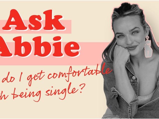 Abbie Chatfield on How to Get Comfortable With Being Single When Society Makes You Feel the Opposite