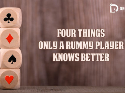 Four Things Only A Rummy Player Knows Better