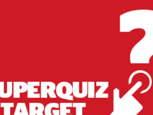 Target and superquiz, Tuesday, January 22