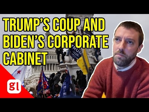 Video: Trump's coup and Biden's corporate cabinet