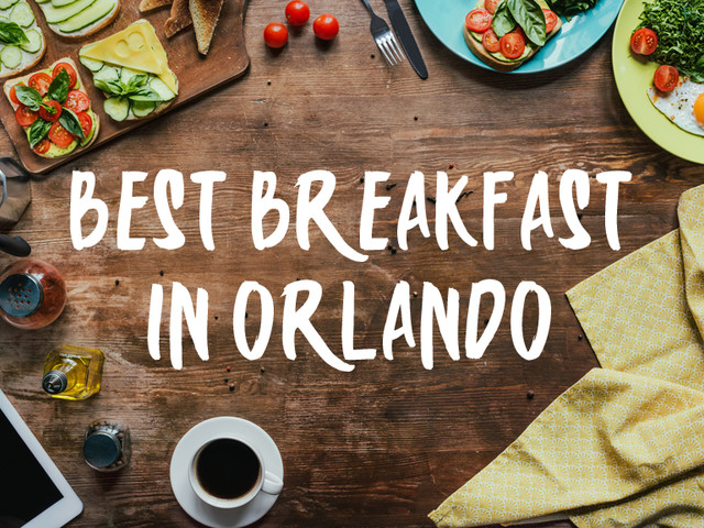 Top 10 Brunch Restaurants and Best Breakfast in Orlando