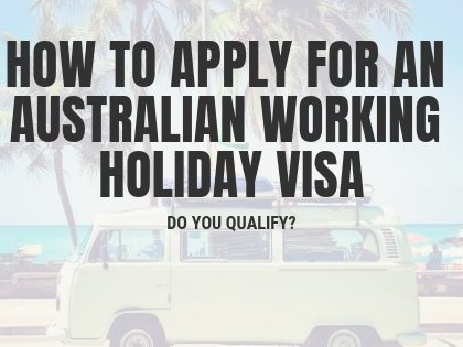 How To Apply For An Australian Working Holiday Visa