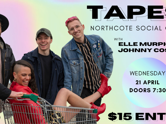 TAPES at Northcote Social Club