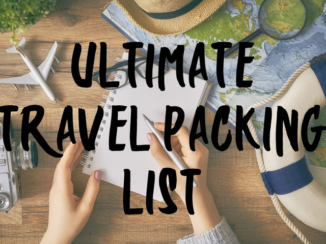 Ultimate Travel Packing List – Travel Essentials Checklist