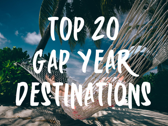 Gap Year Inspiration – The Top 20 Gap Year Destinations
