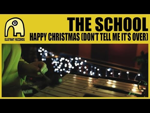 video552-the school-Happy Christmas (Don't Tell Me It's Over)