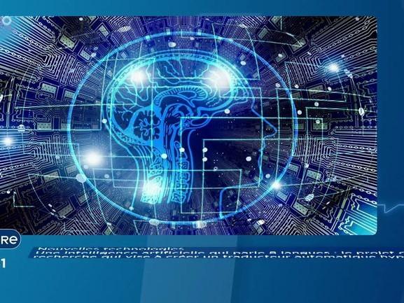 Nouvelles technologies - L'intelligence artificielle est utilisée pour créer un super traducteur universel - 14/05/2021