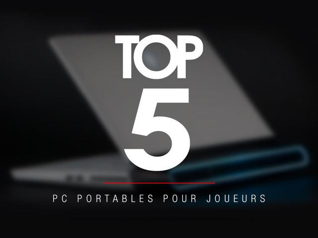Top 5 : les meilleurs PC portables gaming (janvier 2020)