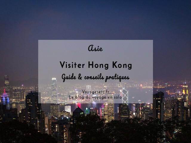 Visiter Hong Kong en 5 jours : guide et conseils pratiques