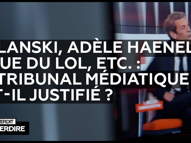 Interdit d'interdire – Polanski, Adèle Haenel, Ligue du LOL, etc.