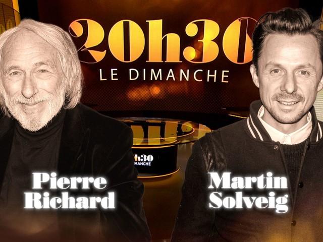 Pierre Richard et Martin Solveig invités ce soir de 20H30 Le Dimanche.