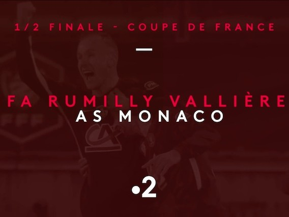 1/2 finale de la coupe de France : suivez GFA Rumilly Vallières / Monaco en direct, live et streaming