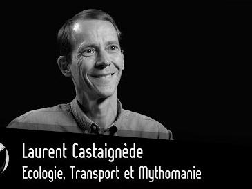 Ecologie, Transport et Mythomanie : Laurent Castaignède. Par Thinkerview