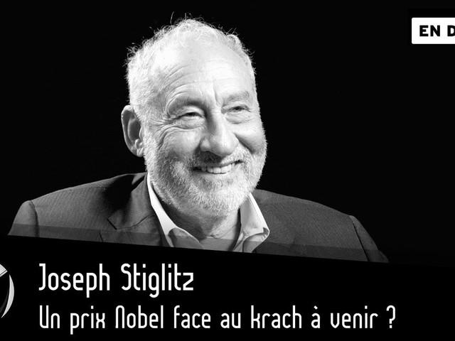 Un prix Nobel face au krach à venir ? Joseph Stiglitz. Par Thinkerview