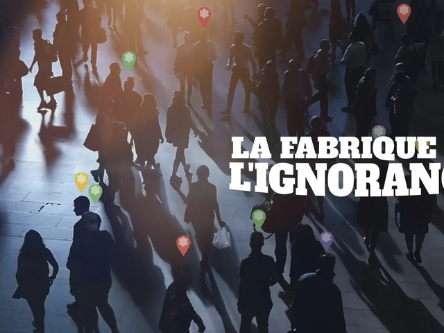 La Fabrique de l'Ignorance – Arte