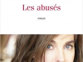 Les abusés, premier roman de la comédienne Anne Parillaud.