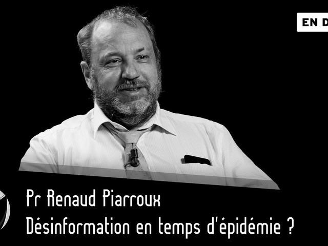 Désinformation en temps d'épidémie ? Pr Renaud Piarroux – Par Thinkerview