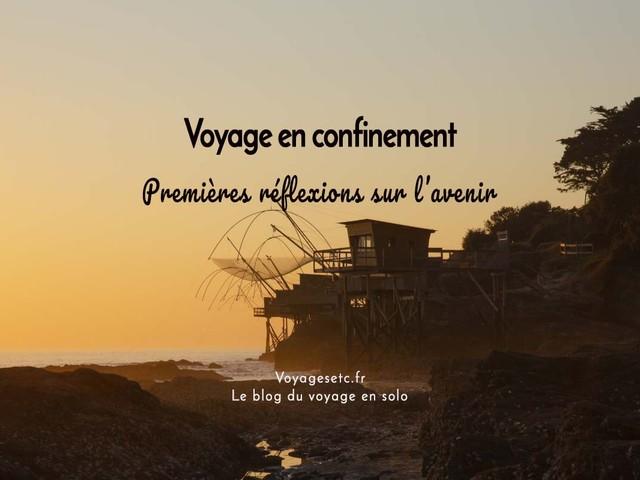 Voyage en confinement : réflexions sur l'avenir