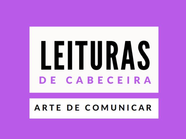 Leituras de Cabeceira: Arte de Comunicar