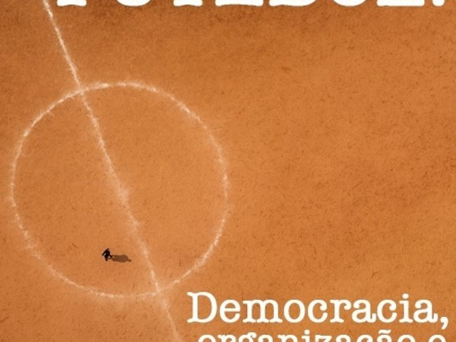 Futebol: Democracia, organização e inclusão social