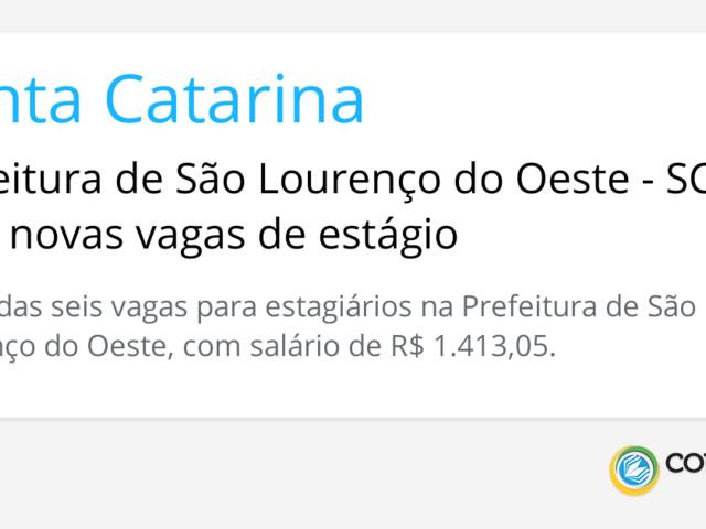 Prefeitura de São Lourenço do Oeste - SC abre novas vagas de estágio