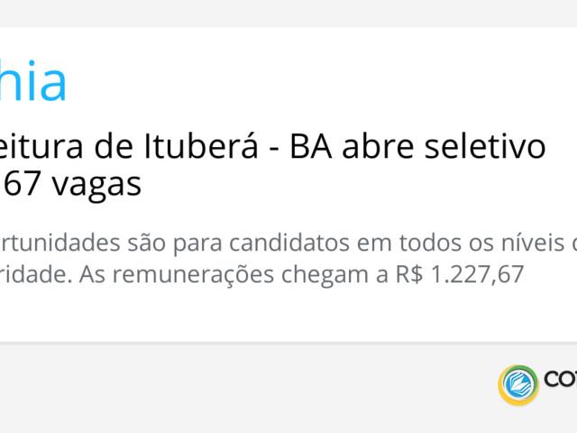 Prefeitura de Ituberá - BA abre seletivo com 67 vagas