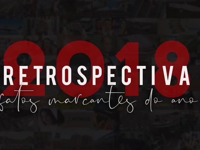 Retrospectiva 2018: veja, mês a mês, o que foi destaque na região